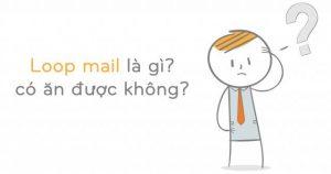 Loop mail là gì? - Trang tiện ích