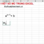 Cách viết số mũ trong Excel